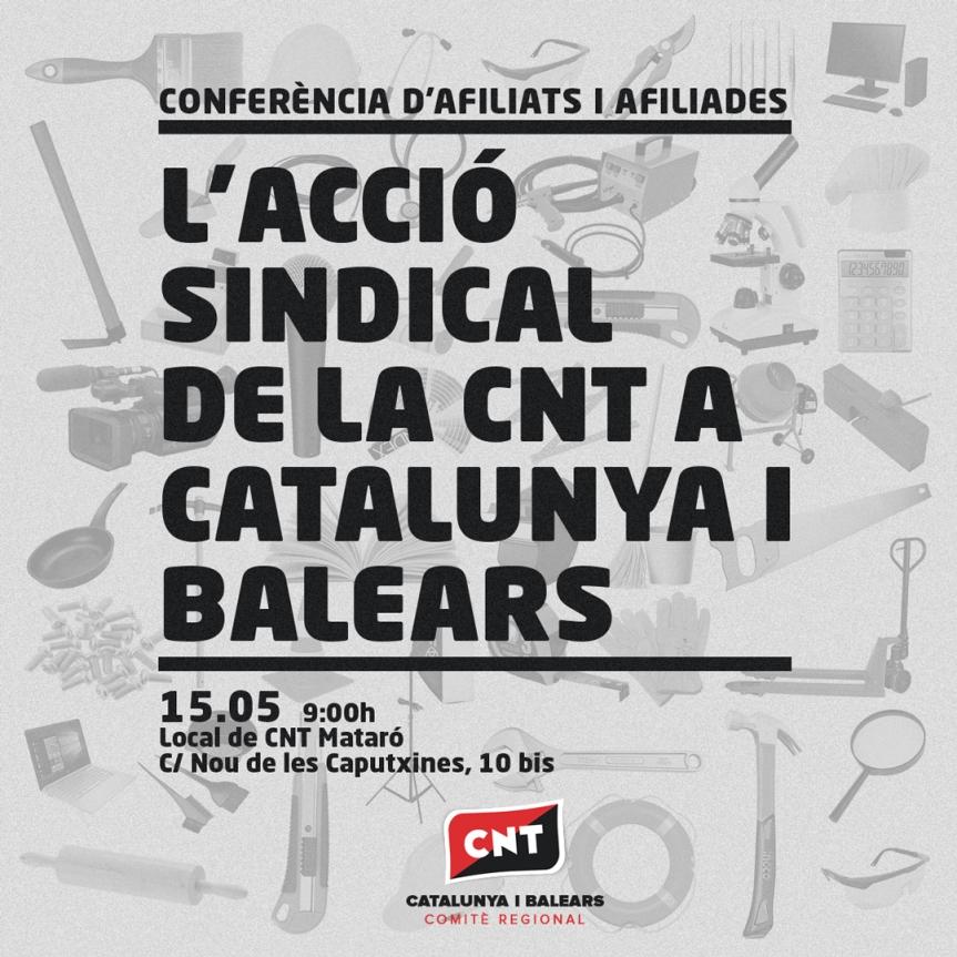 LA CNT CATALANO-BALEAR CONVOCA EL 15 DE MAIG A LA SEVA AFILIACIÓ A LA  CONFERÈNCIA SOBRE ACCIÓSINDICAL